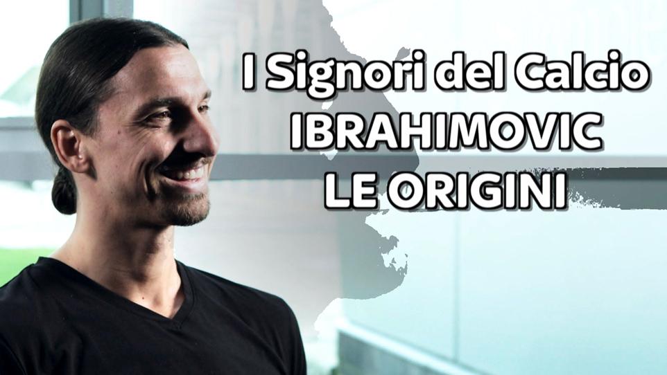I Signori del Calcio: Ibra - Le origini