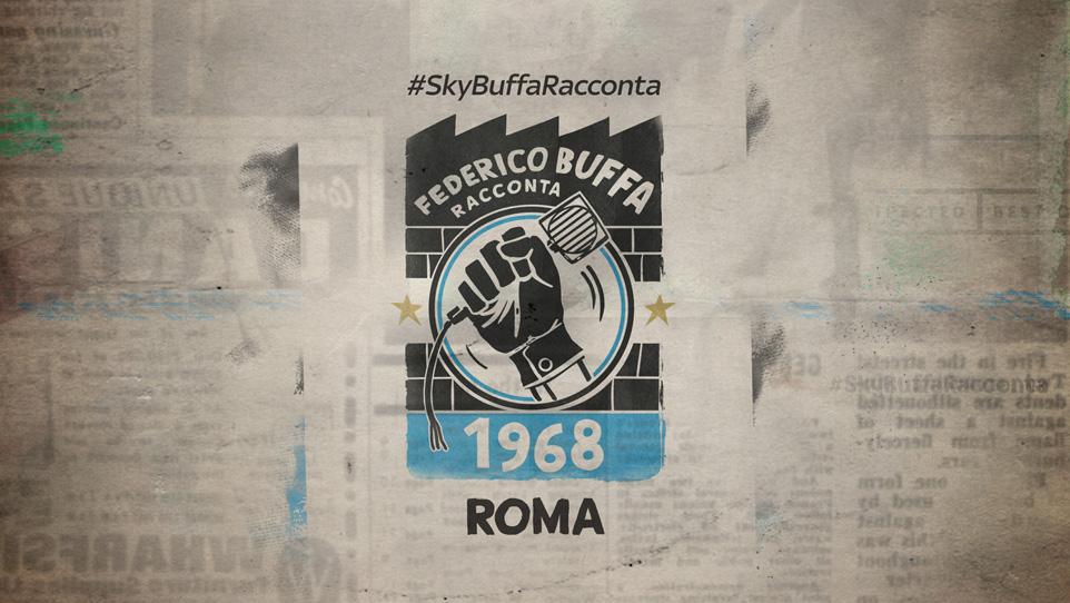 #SkyBuffaRacconta 1968: Roma